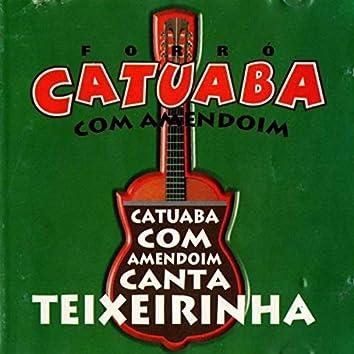 Catuaba com Amendoim Canta Teixeirinha
