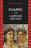 Pompei et la campanie antique: 37 (Guide des civilisations)