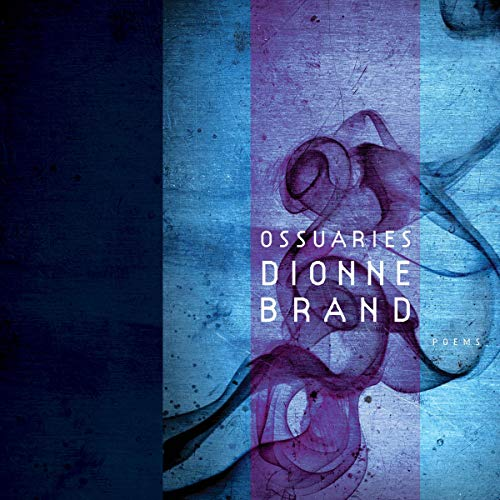 Ossuaries                   By:                                                                                                                                 Dionne Brand                               Narrated by:                                                                                                                                 Dionne Brand                      Length: 1 hr and 35 mins     Not rated yet     Overall 0.0