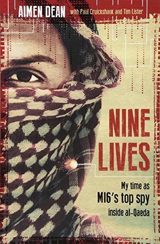 Nine Lives: My Time As MI6's Top Spy Inside al-Qaeda