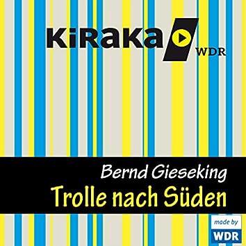 Kiraka - Die Trolle nach Süden