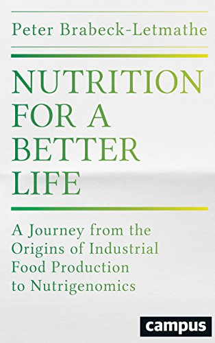 Nutrition for a Better Life: A Journey from the Origins of Industrial Food Production to Nutrigenomics (English Edition)