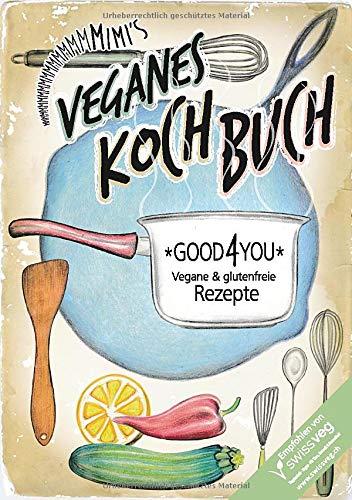 Veganes Kochbuch: Zweisprachige vegane & glutenfreie Rezepte (in Englisch & Deutsch)
