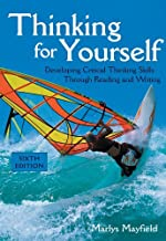 Thinking for Yourself: Developing Critical Thinking Skills Through Reading and Writing by Mayfield Marlys (2003-06-27) Paperback