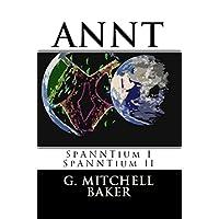 ANNT:  SpANNTium I & II (Adaptable NeoNature Technology Book 5) (English Edition)