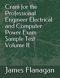 Cram for the Professional Engineer Electrical and Computer Power Exam Sample Test Volume II