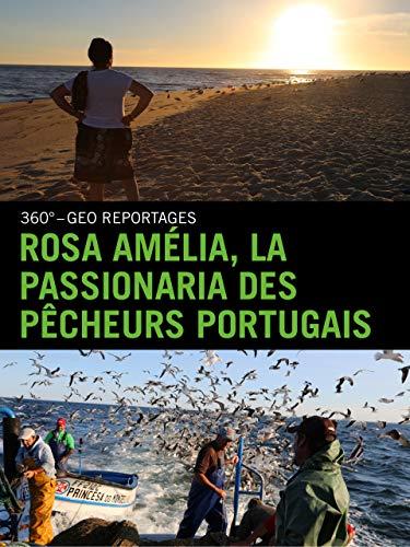 Rosa Amélia, la passionaria des pêcheurs portugais