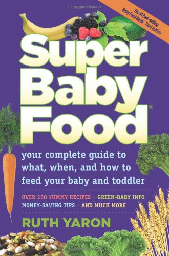 Compare Textbook Prices for Super Baby Food Third, Updated Edition ISBN 9780965260329 by Ruth Yaron
