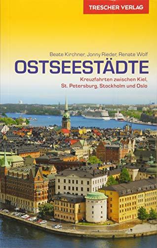 Reiseführer Ostseestädte: Kreuzfahrten zwischen Kiel, St. Petersburg, Stockholm und Oslo (Trescher-Reiseführer)