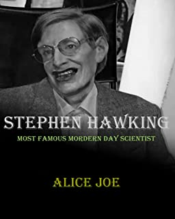 Stephen Hawking: Most Famous Modern Day Scientist