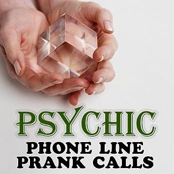 Psychic Phone Line Prank Calls