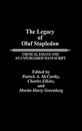 The Legacy of Olaf Stapledon: Critical Essays and an Unpublished Manuscript