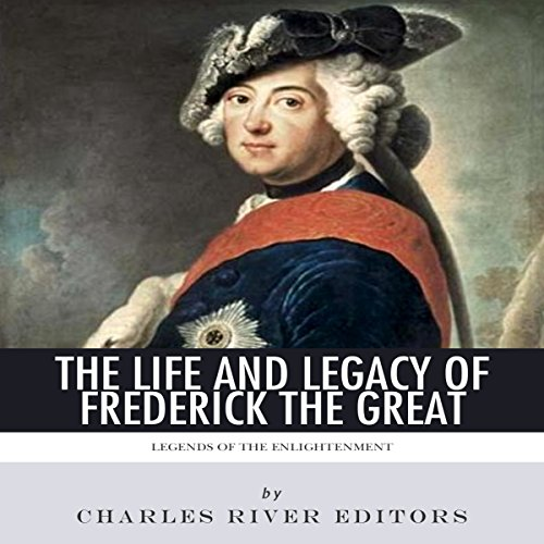 Legends of The Enlightenment: The Life and Legacy of Frederick the Great audiobook cover art