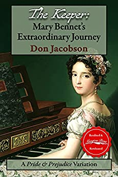 The Keeper: Mary Bennet's Extraordinary Journey: A Pride & Prejudice Variation (The Bennet Wardrobe Book 1) by [Don Jacobson, Janet Taylor, Ellen Pickels]