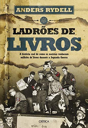 Ladrões de livros: A história real de como os nazistas roubaram milhões de livros durante a Segunda Guerra
