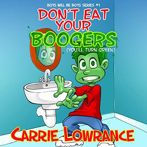 Don't Eat Your Boogers (You'll Turn Green) audiobook cover art