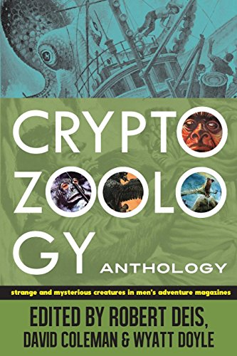 Compare Textbook Prices for Cryptozoology Anthology: Strange and Mysterious Creatures in Men's Adventure Magazines The Men's Adventure Library  ISBN 9780982723913 by Deis, Robert,Coleman, David,Doyle, Wyatt