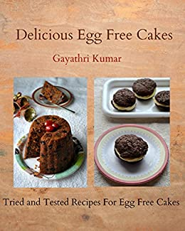 Delicious Eggless Cakes by [Gayathri Kumar]