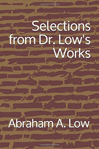 Selections from Dr. Low's Works
