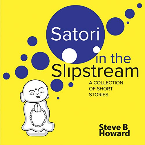Satori in the Slipstream: A Collection of Short Stories cover art