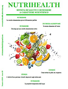 Nutrihealth Agosto 2018 Rivista Di Salute E Benessere Nutrihealth Rivista Di Salute E Benessere Italian Edition Kindle Edition By Roberta Graziano Crafts Hobbies Home Kindle Ebooks Amazon Com