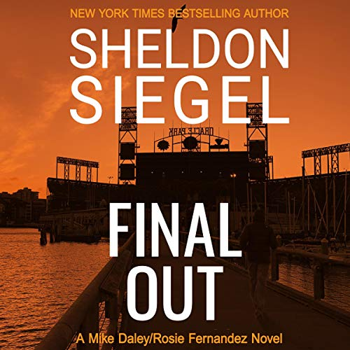 Final Out: Mike Daley/Rosie Fernandez Legal Thriller, Book 12