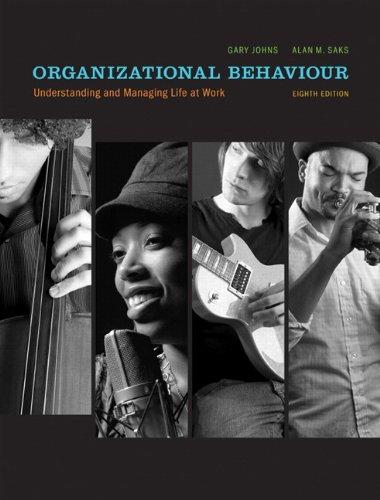 Organizational Behaviour: Understanding and Managing Life at Work