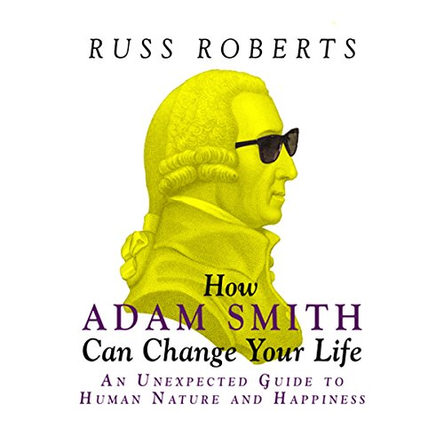How Adam Smith Can Change Your Life cover art