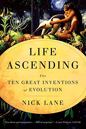Download Life Ascending: The Ten Great Inventions of Evolution 0393338665