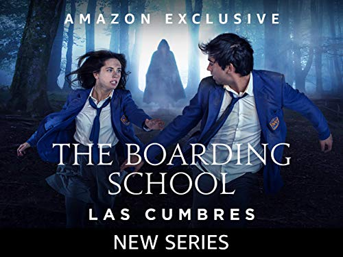 The Boarding School: Las Cumbres - Season 1