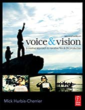 Voice & Vision: A Creative Approach to Narrative Filmmaking