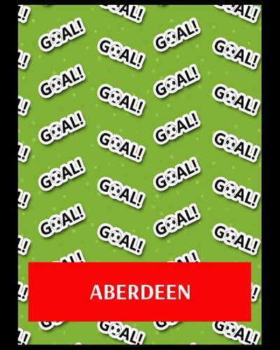 Aberdeen: Life Planner, Aberdeen FC Personal Journal, Aberdeen Football Club, Aberdeen FC Diary, Aberdeen FC Planner, Aberdeen FC
