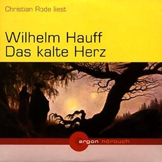 Das kalte Herz                   Autor:                                                                                                                                 Wilhelm Hauff                               Sprecher:                                                                                                                                 Christian Rode                      Spieldauer: 1 Std. und 53 Min.     20 Bewertungen     Gesamt 4,6