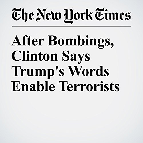 After Bombings, Clinton Says Trump's Words Enable Terrorists cover art