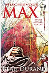 Mischievous Max: And the Beast of Silvernails Paperback