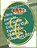Libro de Test para la oposición Guardia Civil Escala de Cabos y Guardias 2020