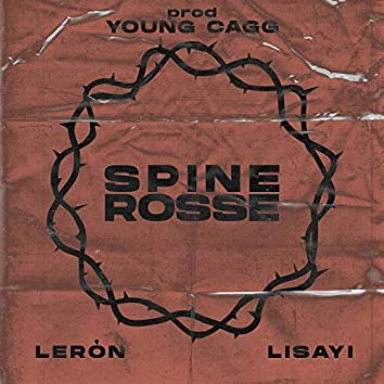 Spine Rosse (feat. Lisayi & Young Cagg)