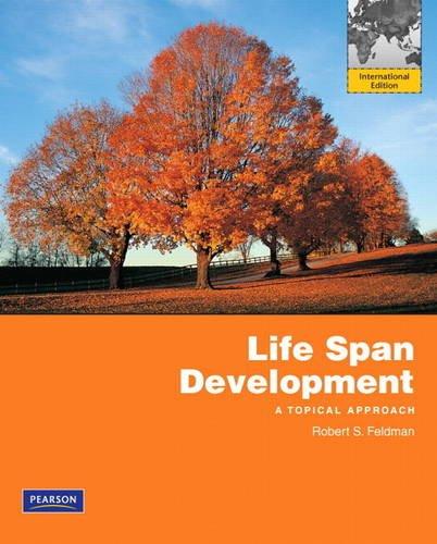 Life Span Development: A Topical Approach: International Edition