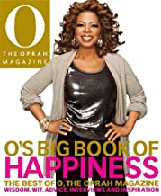 O's Big Book of Happiness: The Best of O, the Oprah Magazine : Wisdom, Wit, Advice, Interviews, and Inspiration