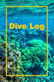Dive Log: Logbuch für Taucher, Scuba Diving , Log Buch für 105 Tauchgänge, 6 x 9 Zoll - Diving...