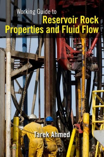 Working Guide to Reservoir Rock Properties and Fluid Flow (English Edition)