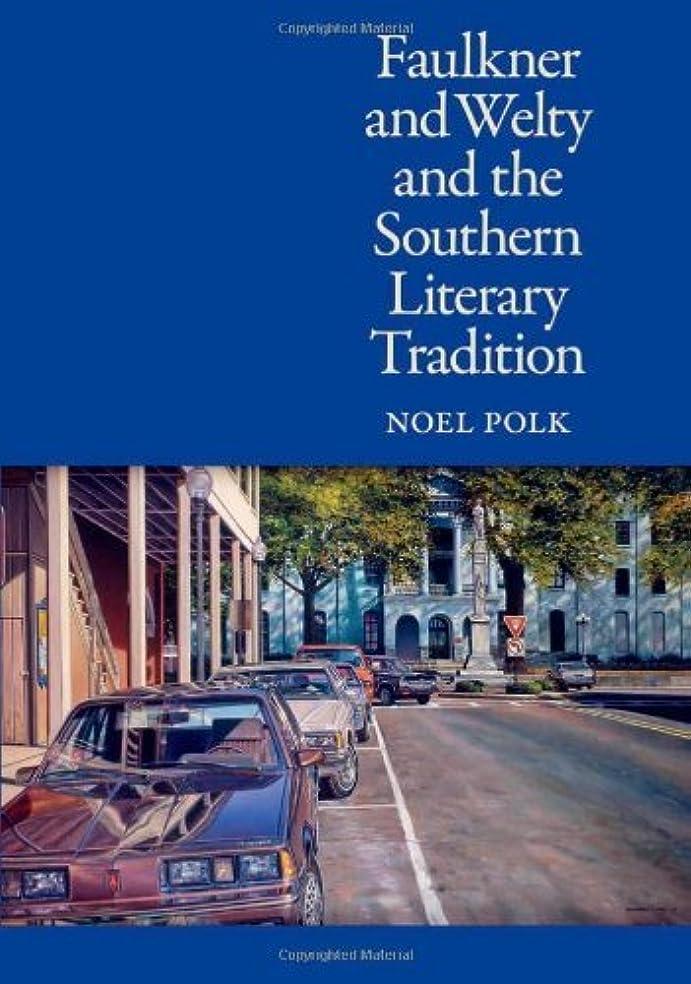 トラフィックスペクトラムうまくやる()Faulkner and Welty and the Southern Literary Tradition (English Edition)