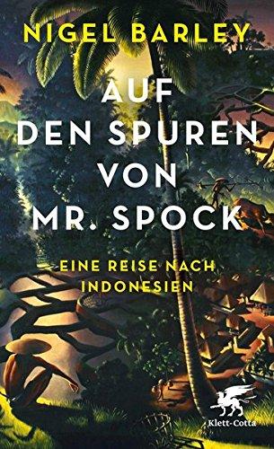Auf den Spuren von Mr. Spock: Eine Reise nach Indonesien