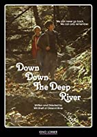Down Down the Deep River [DVD]