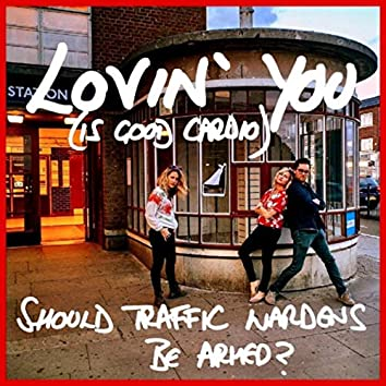 Loving You (Is Good Cardio) / Should Traffic Wardens Be Armed?