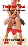 The Hot Seat (scatological romance): Dirty Brown Business (English Edition)