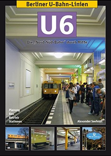Berliner U-Bahn-Linien: U6: Die