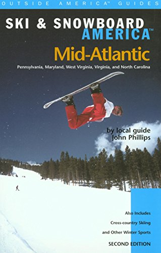 Ski & Snowboard America Mid-Atlantic (100 Best Series)