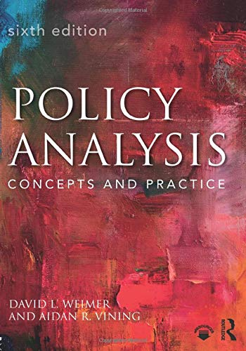 Compare Textbook Prices for Policy Analysis: Concepts and Practice 6 Edition ISBN 9781138216518 by Weimer, David L.,Vining, Aidan R.