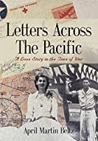 Letters Across The Pacific: A Love Story In The Time Of War